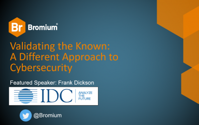 Bromium IDC Webinar Validating the Known Frank Dickson