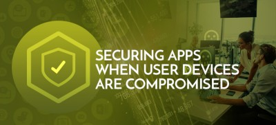 Protected App Secures Applications from Compromised Devices