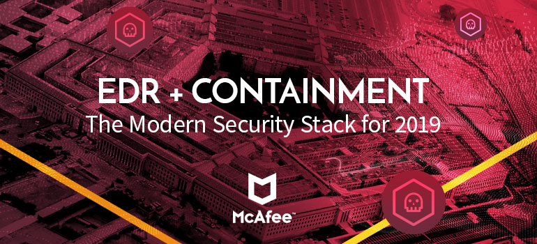 Bromium Containment McAfee EDR: Redefining the Modern Endpoint Security Stack