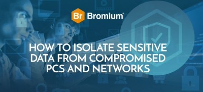 How to Isolate Sensitive Data from Compromised PCs and Networks