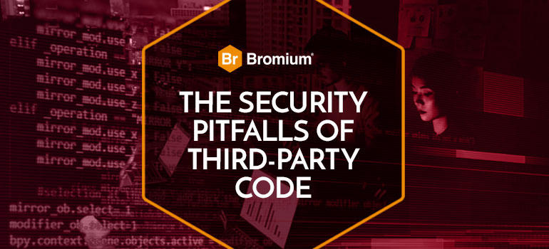 The Security Pitfalls of Third-Party Code Bromium Blog