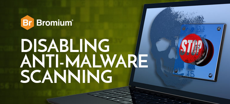 Bromium disabling anti-malware