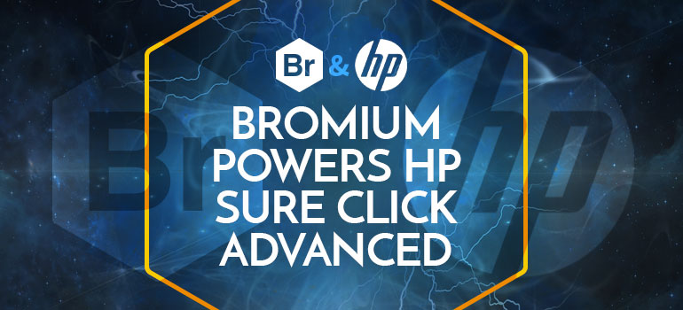 Bromium Powers HP Sure Click Advanced Blog