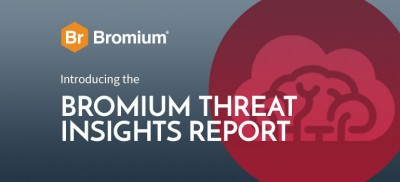 Bromium Threat Insights Report