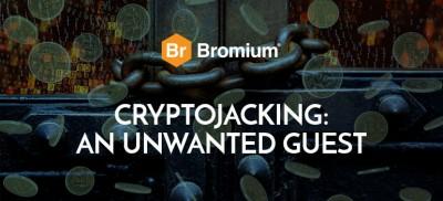 Bromium Blog image - Cryptojacking: An Unwanted Guest