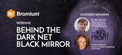 Bromium Webinar Behind the Dark Net Black Mirror