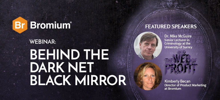Bromium Webinar Behind the Dark Net Black Mirror