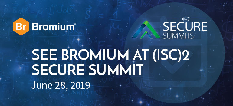 Bromium-ISC2-Secure-Summit-June-28-2019