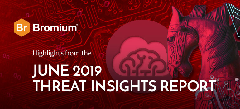 Bromium Threat Insights Report June 2019